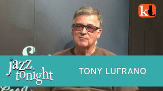 JAZZ TONIGHT FEATURING TONY LUFRANO