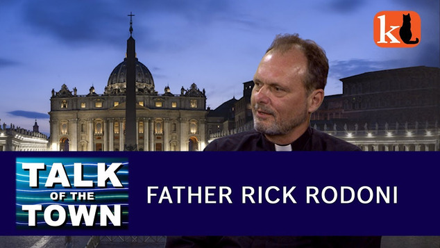 TALK OF THE TOWN FEATURING FATHER RICK RODONI