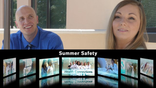 HEALTH CONNECTIONS / SUMMER SAFETY