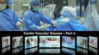 HEALTH CONNECTIONS / CARDIO VASCULAR DISEASE - PART 2