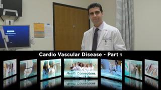 HEALTH CONNECTIONS / CARDIO VASCULAR DISEASE - PART 1