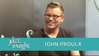 JAZZ TONIGHT FEATURING JOHN PROULX