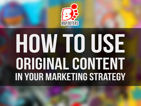 How To Use Original Content In Your Marketing Strategy
