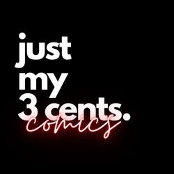 Just My 3Cents Comics