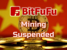 Suspension of BitFuFu mining due to new restrictions by the Chinese authorities.