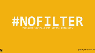 NoFilter :: rassegna teatrale per liberi pensatori