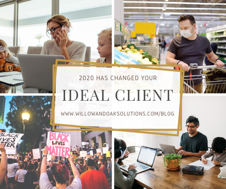 2020 Has Changed Your Ideal Client