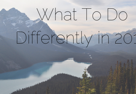 What To Do Differently In 2019