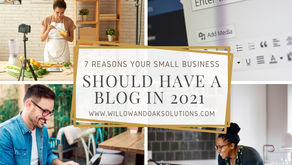 7 Reasons Your Small Business Should Have A Blog In 2021