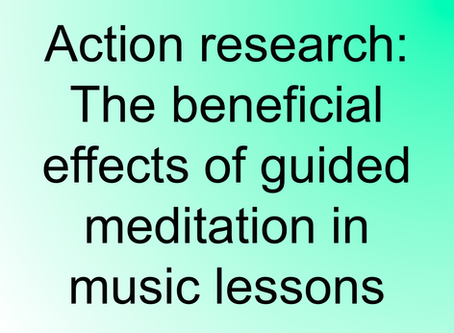 Action Research: The benefits of guided meditation in music lessons