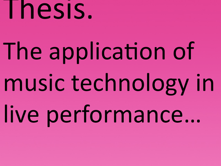 Thesis – The application of music technology in live performance…