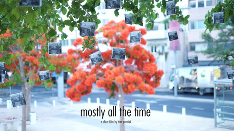 """""""Mostly all the time"""" film"""