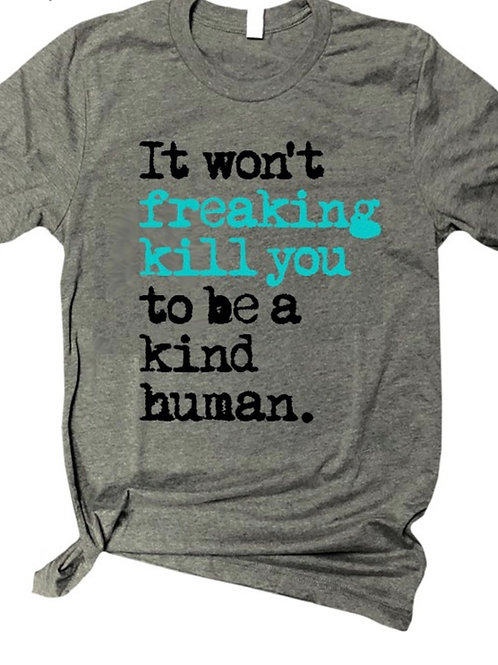 It Won't Freaking Kill You to be A Kind Human