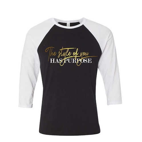 The Style of You Has Purpose- 3×4 Sleeve Baseball T-Shirt