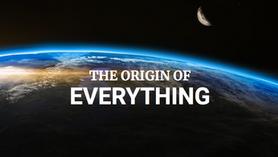 The Origin of Everything