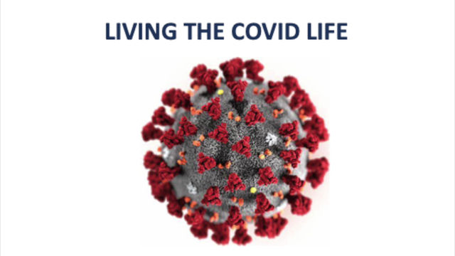 Living The COVID Life