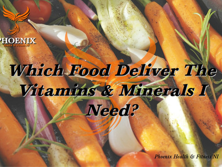 What food should I be eating? Part 1 Vitamins and Minerals