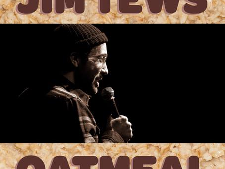 Feb. 28th: Jim Tews' new comedy album 'Oatmeal'