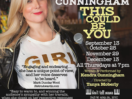 KENDRA CUNNINGHAM'S ONE-WOMAN SHOW 'THIS COULD BE YOU' AT DON'T TELL MAMA IN NYC