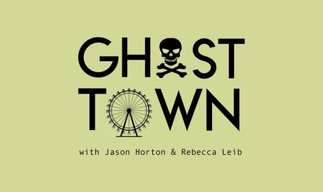 GHOST TOWN - a comedy podcast about mysterious, abandoned and esoteric places