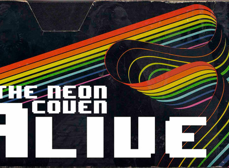 The Neon Coven: ALIVE - a new free monthly live streaming series beginning 5/7