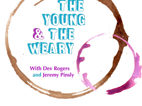 OFFICIAL LAUNCH OF THE YOUNG & THE WEARY PODCAST