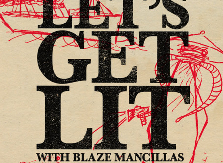 """Oct 7 Launch of Podcast: """"Let's Get Lit with Blaze Mancillas"""""""