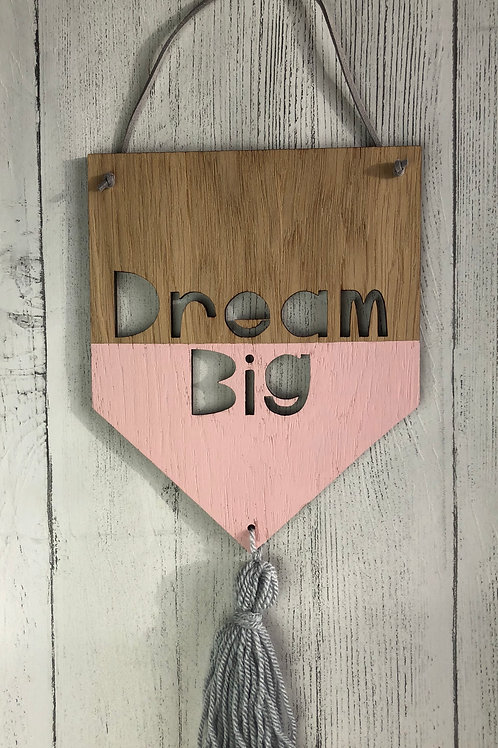 Dream Big Oak Wooden Banner -Pink