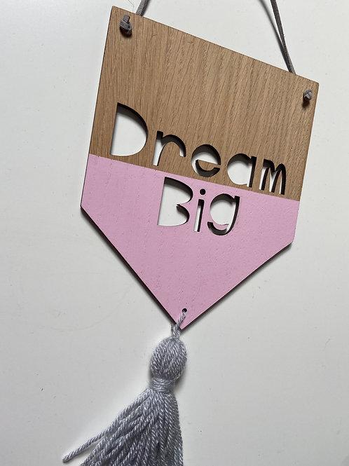 Dream Big Oak Wooden Banner -Pink