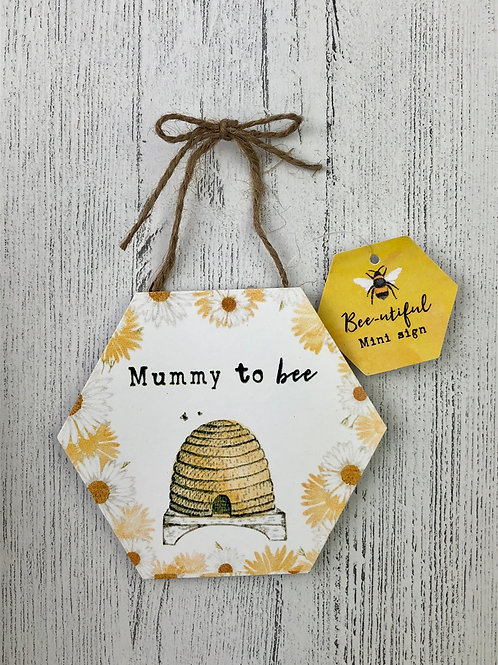 Mummy To Bee Sign