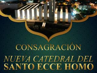 CONSAGRACIÓN DE LA NUEVA CATEDRAL