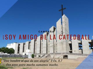HAZTE AMIGO DE LA NUEVA CATEDRAL