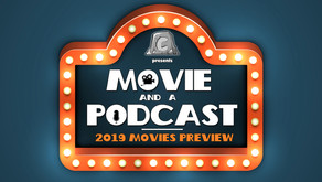 Complete 2019 Movies Preview - Movie and a Podcast #1