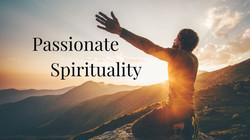 Passionate Spirituality