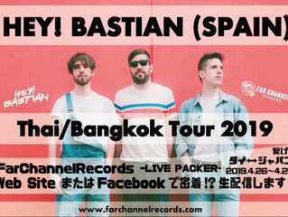 【タイ x 音楽旅】HEY!BASTIAN(SPAIN) Thai Bangkok Tour2019 情報!