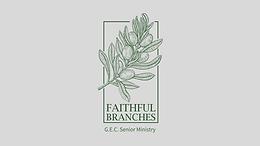 FAITHFUL BRANCHES: SENIOR MINISTRY