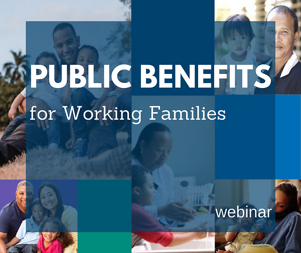 PUBLIC BENEFITS for Working Families (FB