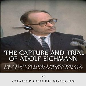 The Capture & Trial of Adolf Eichman