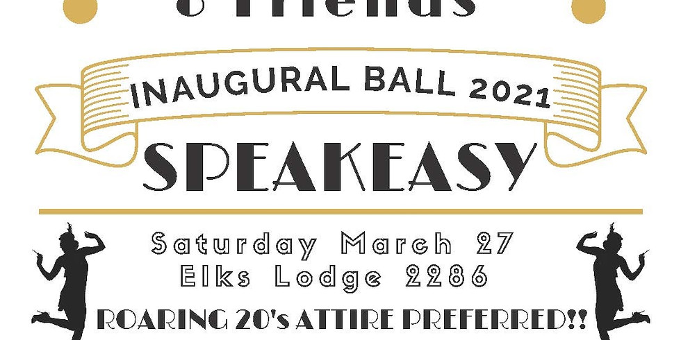 2021 Inaugural Ball - Roaring 20's SpeakEasy event