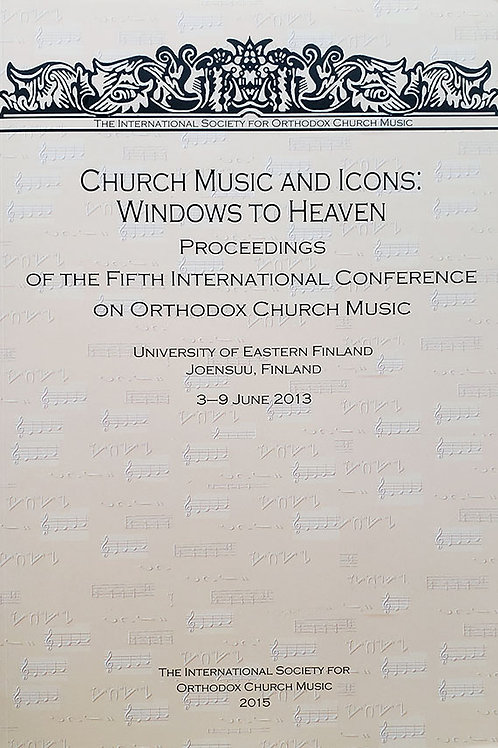 Church Music and Icons: Windows to Heaven (5th Conference Proceedings