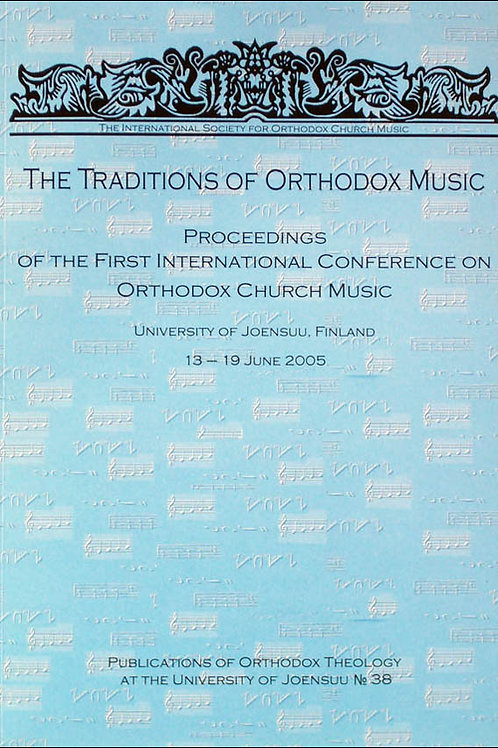 The Traditions of Orthodox Music (1st Conference Proceedings)