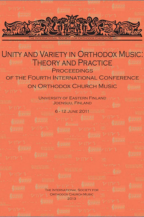 Unity and Variety in Orthodox Music (4th Conference Proceedings)