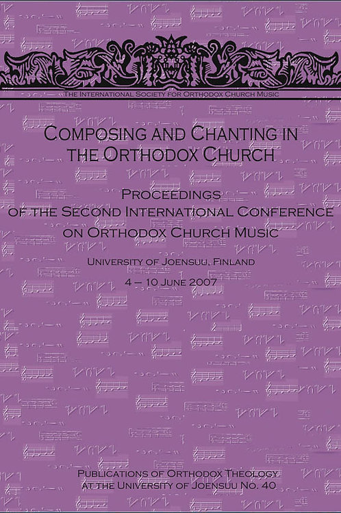Composition and Chanting in the Orthodox Church (2nd Conference Proceedings)