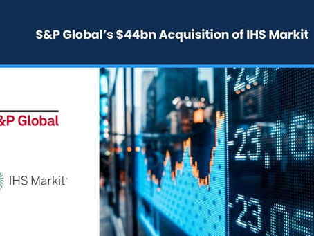 S&P Global's $44bn Acquisition of IHS Markit