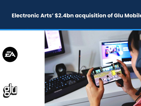 Electronic Arts' $2.4 bn Acquisition of Glu Mobile