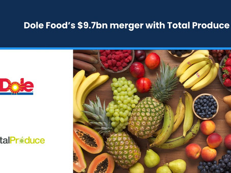 Dole Food's $9.7bn Merger with Total Produce