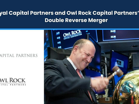 Dyal Capital Partners and Owl Rock Capital Group Merge and Go Public in a $12.5 Billion Transaction