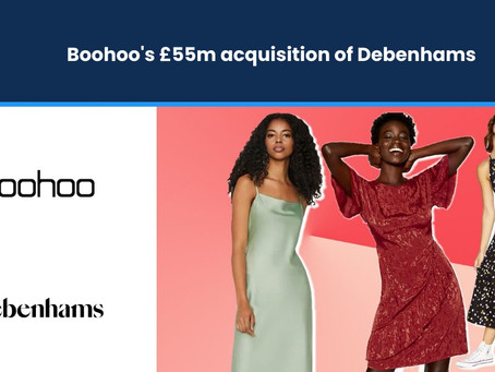 Boohoo Group's £55m Acquisition of Debenhams