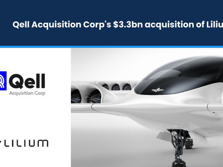 Qell Acquisition Corp's $3.3bn Acquisition of Lilium