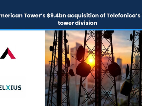 American Tower's $9.4bn Acquisition of Telefonica's Telxius tower division